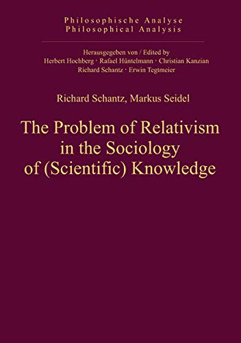 9783110325911: The Problem of Relativism in the Sociology of (Scientific) Knowledge