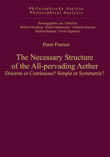 The Necessary Structure of the All-pervading Aether (Philosophische Analyse / Philosophical Analysis) (3110325934) by Forrest, Peter