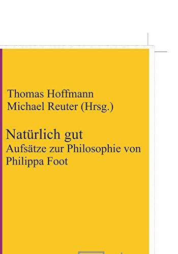 9783110327328: Natürlich gut: Aufsätze zur Philosophie von Philippa Foot