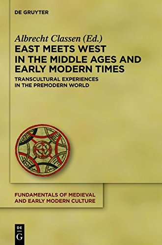 9783110329940: East Meets West in the Middle Ages and Early Modern Times: Transcultural Experiences in the Premodern World (Fundamentals of Medieval and Early Modern Culture)