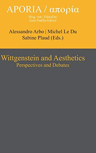 9783110330205: Wittgenstein and Aesthetics: Perspectives and Debates (Aporia)