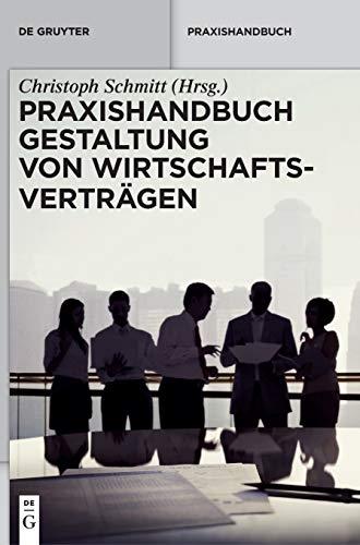 Praxishandbuch Gestaltung von Wirtschaftsverträgen: Christoph Schmitt