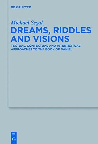 9783110331004: Dreams, Riddles and Visions: Textual, Contextual and Intertextual Approaches to the Book of Daniel (Beihefte Zur Zeitschrift Fur die Alttestamentliche Wissensch)