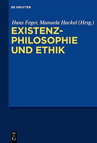 9783110331028: Existenzphilosophie und Ethik