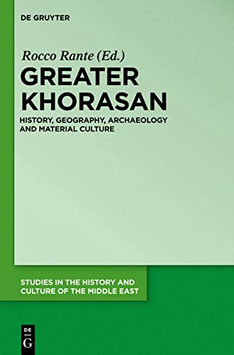 Greater Khorasan (Studies in the History and Culture of the Middle East): Rocco Rante