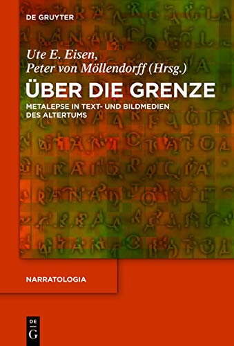9783110331561: Über die Grenze: Metalepse in Text- und Bildmedien des Altertums (Narratologia)