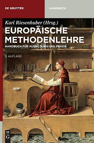 9783110332056: Europaische Methodenlehre: Handbuch Fur Ausbildung Und Praxis (de Gruyter Handbuch)