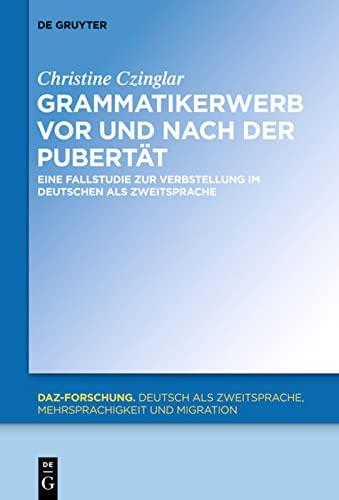 9783110332452: Grammatikerwerb VOR Und Nach Der Pubert�t: Eine Fallstudie Zur Verbstellung Im Deutschen ALS Zweitsprache (Daz-Forschung [Daz-For])