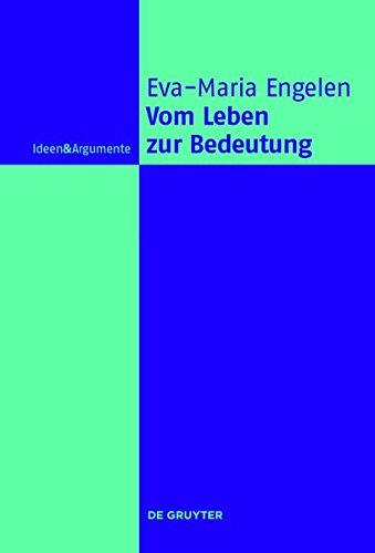 9783110333350: Vom Leben zur Bedeutung: Philosophische Studien zum Verhältnis von Gefühl, Bewusstsein und Sprache (Ideen & Argumente)