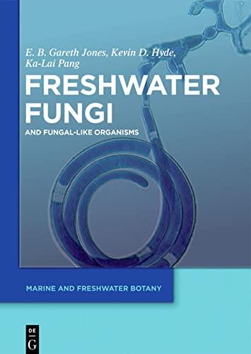 Freshwater Fungi (Marine and Freshwater Botany)