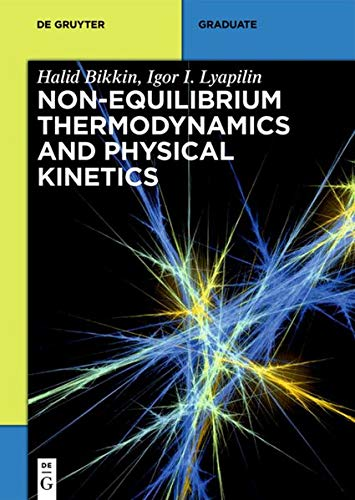 Non-equilibrium thermodynamics and physical kinetics: Halid Bikkin