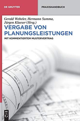 9783110337778: Vergabe von Planungsleistungen: Mit kommentiertem Mustervertrag (De Gruyter Praxishandbuch)