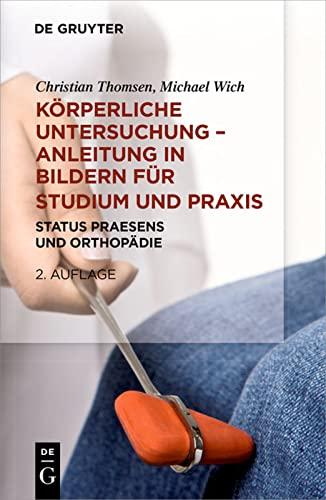 9783110338522: Körperliche Untersuchungen – Anleitung in Bildern Für Studium Und Praxis: Status Praesens Und Orthopädie (German Edition)