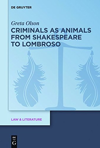9783110339857: Criminals as Animals from Shakespeare to Lombroso (Law & Literature)