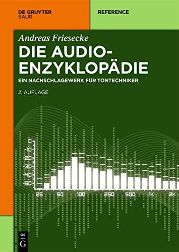 9783110340136: Die Audio-Enzyklop die: Ein Nachschlagewerk F r Tontechniker (de Gruyter Reference)