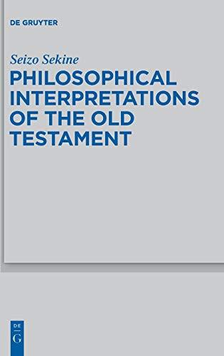 9783110340150: Philosophical Interpretations of the Old Testament (Beihefte zur Zeitschrift fur die Alttestamentliche Wissenschaft)