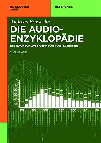 9783110340198: Die Audio-Enzyklopadie: Ein Nachschlagewerk Fur Tontechniker (de Gruyter Reference) (German Edition)
