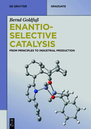 9783110340402: Enantioselective Catalysis: From Principles to Industrial Production (de Gruyter Textbook)