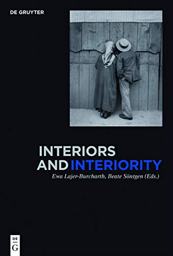 9783110340433: Interiors and Interiority