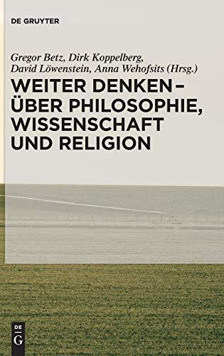 9783110340679: Weiter denken - über Philosophie, Wissenschaft und Religion