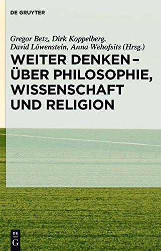 9783110340709: Weiter Denken - Uber Philosophie, Wissenschaft Und Religion