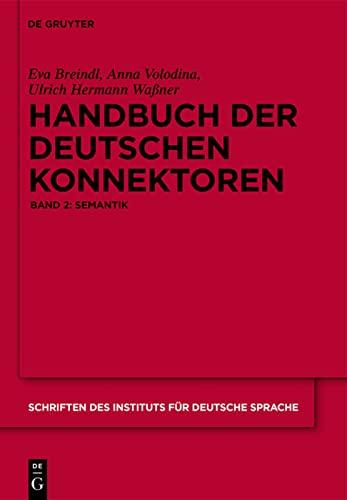 9783110341348: Handbuch Der Deutschen Konnektoren 2: Semantik der Deutschen Satzverknupfer (Schriften Des Instituts Fur Deutsche Sprache) (German Edition)