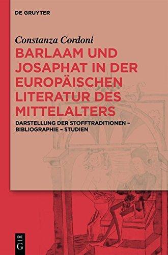 9783110341904: Barlaam Und Josaphat in Der Europaischen Literatur Des Mittelalters: Darstellung Der Stofftraditionen Bibliographie Studien