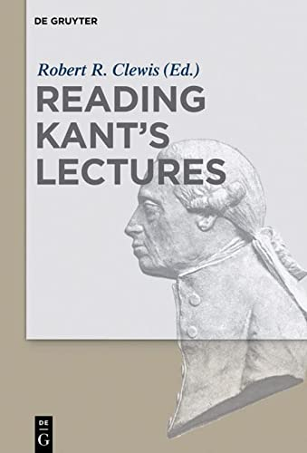 Reading Kant's Lectures: Robert R. Clewis