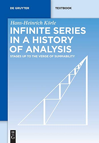 9783110343724: Infinite Series in a History of Analysis (De Gruyter Textbook)