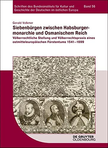 Siebenbürgen zwischen Habsburgermonarchie und Osmanischem Reich: Gerald Volkmer