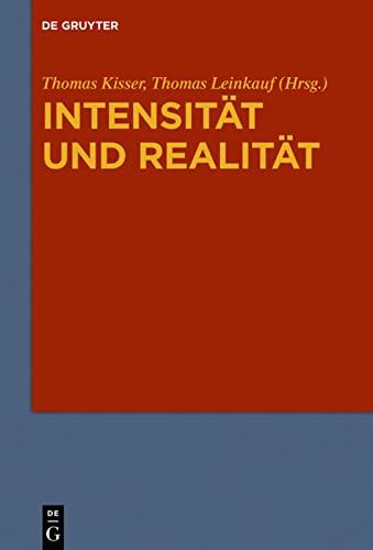 9783110344844: Intensit�t und Realit�t: Systematische Analysen zur Problemgeschichte von Gradualit�t, Intensit�t und quantitativer Differenz in Ontologie und Metaphysik