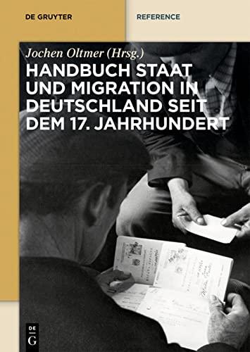 9783110345285: Handbuch Staat und Migration in Deutschland seit dem 17. Jahrhundert (De Gruyter Reference)