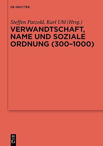 9783110345780: Verwandtschaft, Name und soziale Ordnung (300-1000) (Reallexikon Der Germanischen Altertumskunde - Erganzungsband)