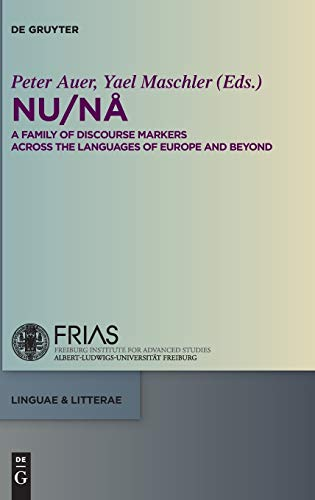 9783110347234: NU / NA: A Family of Discourse Markers Across the Languages of Europe and Beyond (Linguae & Litterae)