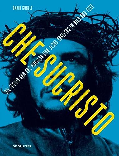 9783110347920: Chesucristo: Die Fusion Von Che Guevara Und Jesus Christus in Bild Und Text (Zurich Studies in the History of Art) (German Edition)