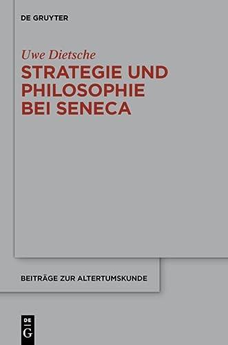9783110349047: Strategie und Philosophie bei Seneca: Untersuchungen zur therapeutischen Technik in den