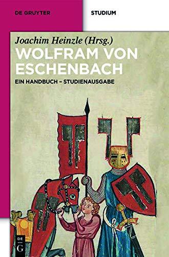 9783110349160: Wolfram von Eschenbach: Ein Handbuch. Studienausgabe (De Gruyter Studium)