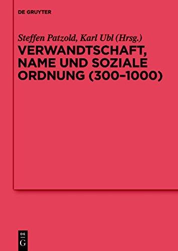 9783110349443: Verwandtschaft, Name Und Soziale Ordnung (300-1000) (Reallexikon Der Germanischen Altertumskunde - Erganzungsband)