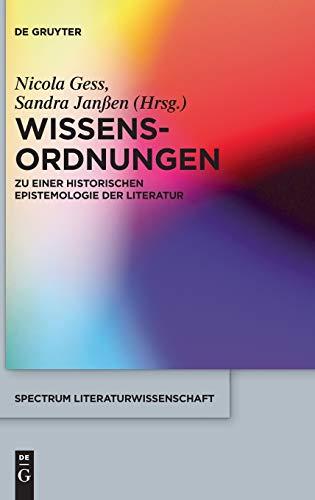9783110349764: Wissens-Ordnungen: Zu einer historischen Epistemologie der Literatur (Sprectrum Literaturwissenschaft / Spectrum Literature)