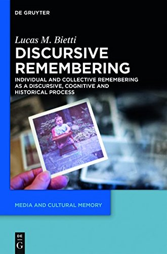 9783110350302: Discursive Remembering: Individual and Collective Remembering as a Discursive, Cognitive and Historical Process (Media and Cultural Memory / Medien Und Kulturelle Erinnerung)