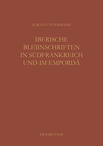 Iberische Bleiinschriften in Südfrankreich und im Empordà: Jürgen Untermann