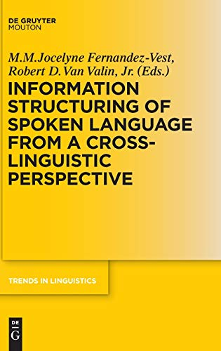 Information Structuring of Spoken Language from a Cross-linguistic Perspective (Trends in ...