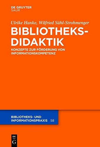 9783110352566: Bibliotheksdidaktik: Konzepte Zur Forderung Von Informationskompetenz (Bibliotheks- Und Informationspraxis) (German Edition)
