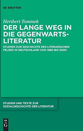 9783110352702: Der lange Weg in die Gegenwartsliteratur: Studien zur Geschichte des literarischen Feldes in Deutschland von 1960 bis 2000
