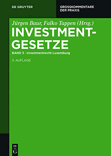 9783110354515: Investmentrecht Luxemburg (Groskommentare Der Praxis) (German Edition)