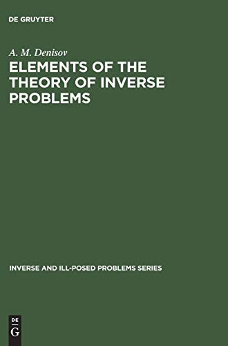 9783110354898: Elements of the Theory of Inverse Problems (Inverse and Ill-Posed Problems)