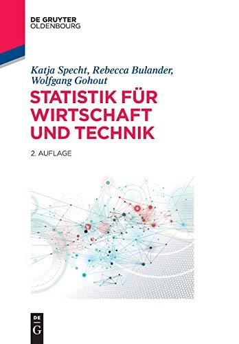 9783110354966: Statistik für Wirtschaft und Technik (De Gruyter Studium)