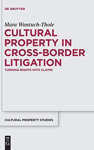 Cultural Property in Cross-Border Litigation (Schriften zum Kulturgüterschutz / Cultural ...