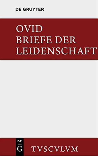 9783110355642: Briefe Der Leidenschaft: Heroides. Im Urtext Mit Deutscher Ubertragung (Sammlung Tusculum)