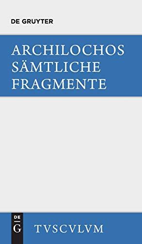 9783110355963: Archilochos: Griechisch und Deutsch (Sammlung Tusculum)